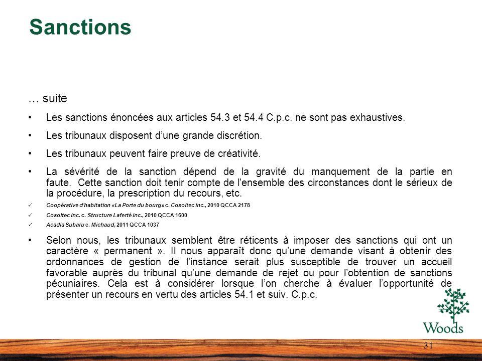 Sanctions … suite. Les sanctions énoncées aux articles 54.3 et 54.4 C.p.c. ne sont pas exhaustives.