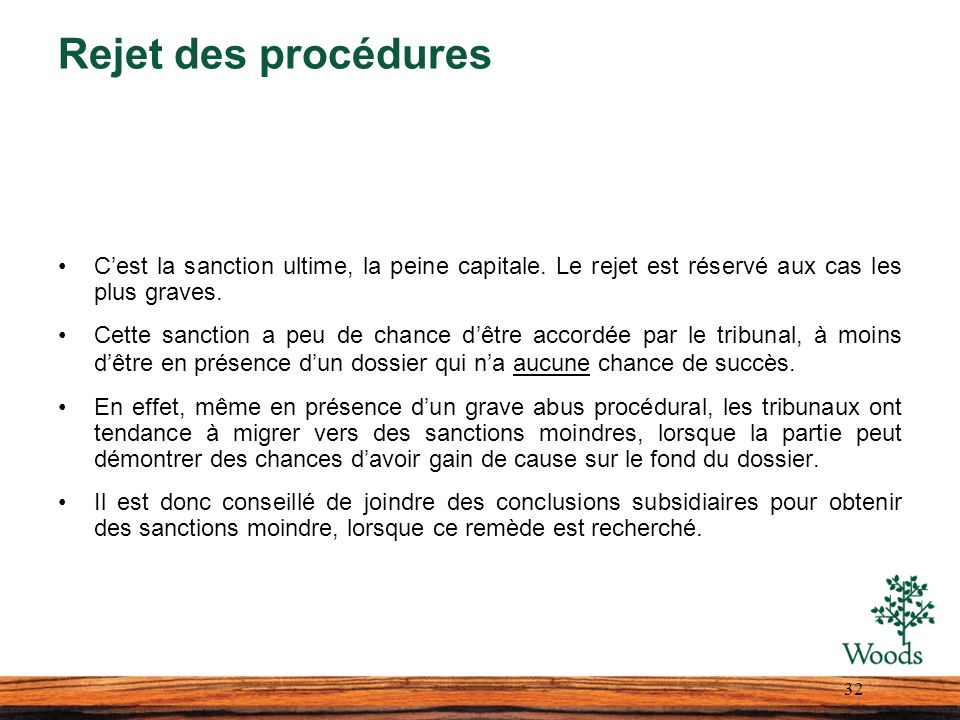 Rejet des procédures C'est la sanction ultime, la peine capitale. Le rejet est réservé aux cas les plus graves.