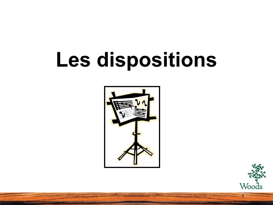 Les dispositions 5