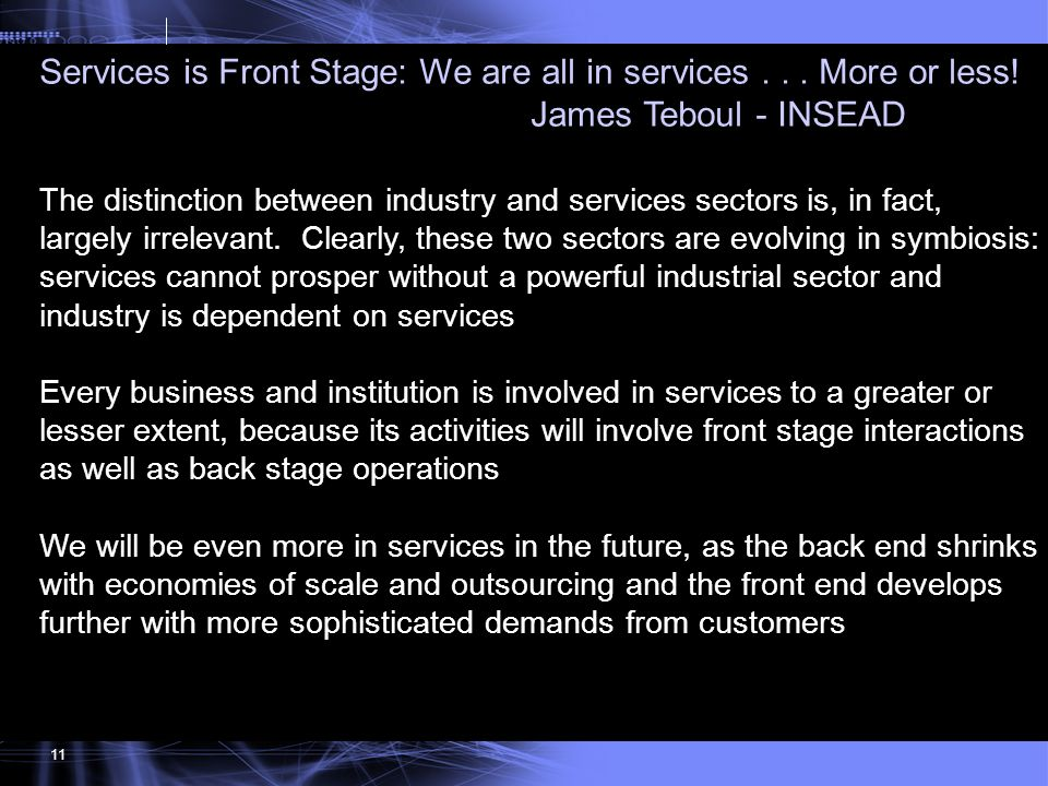 Services is Front Stage: We are all in services . . . More or less!