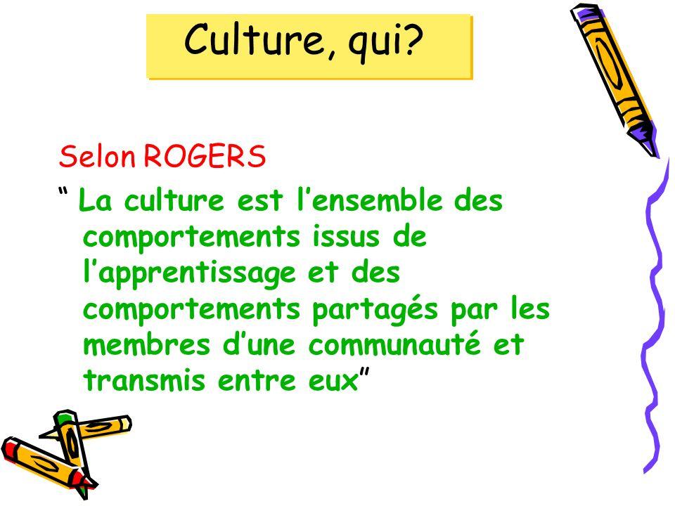 Culture, qui Selon ROGERS