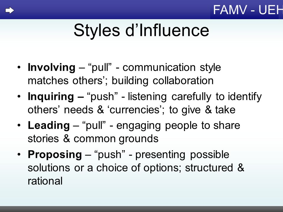 Styles d'Influence Involving – pull - communication style matches others'; building collaboration.