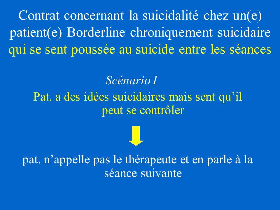 Contrat concernant la suicidalité chez un(e) patient(e) Borderline chroniquement suicidaire qui se sent poussée au suicide entre les séances