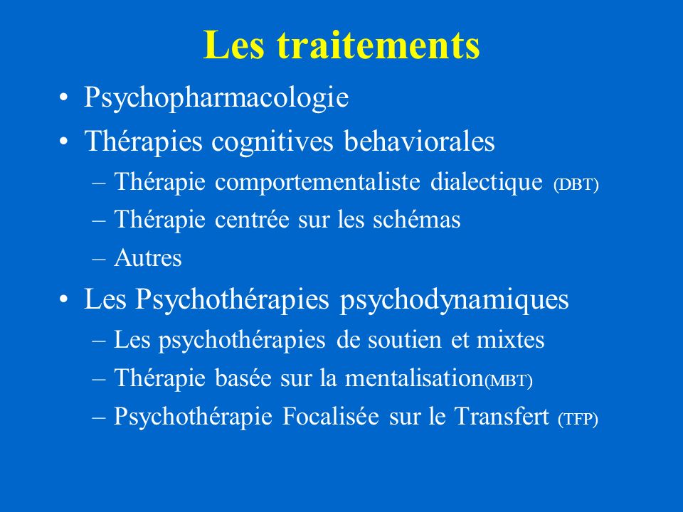 Les traitements Psychopharmacologie Thérapies cognitives behaviorales