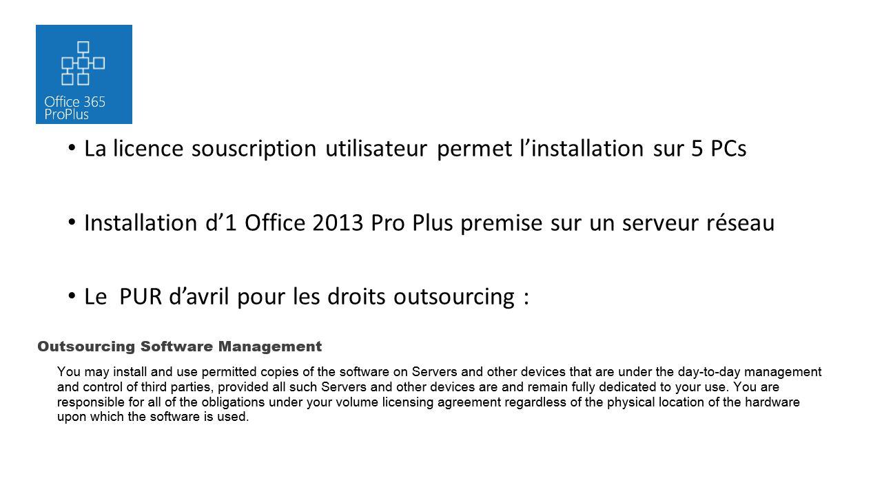 La licence souscription utilisateur permet l'installation sur 5 PCs