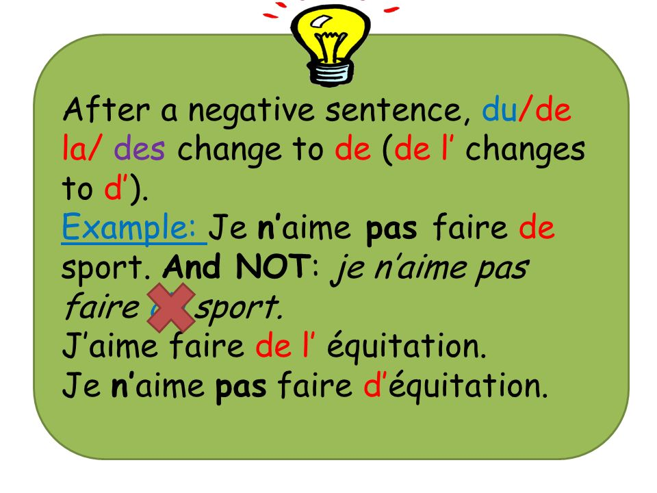 After a negative sentence, du/de la/ des change to de (de l' changes to d').