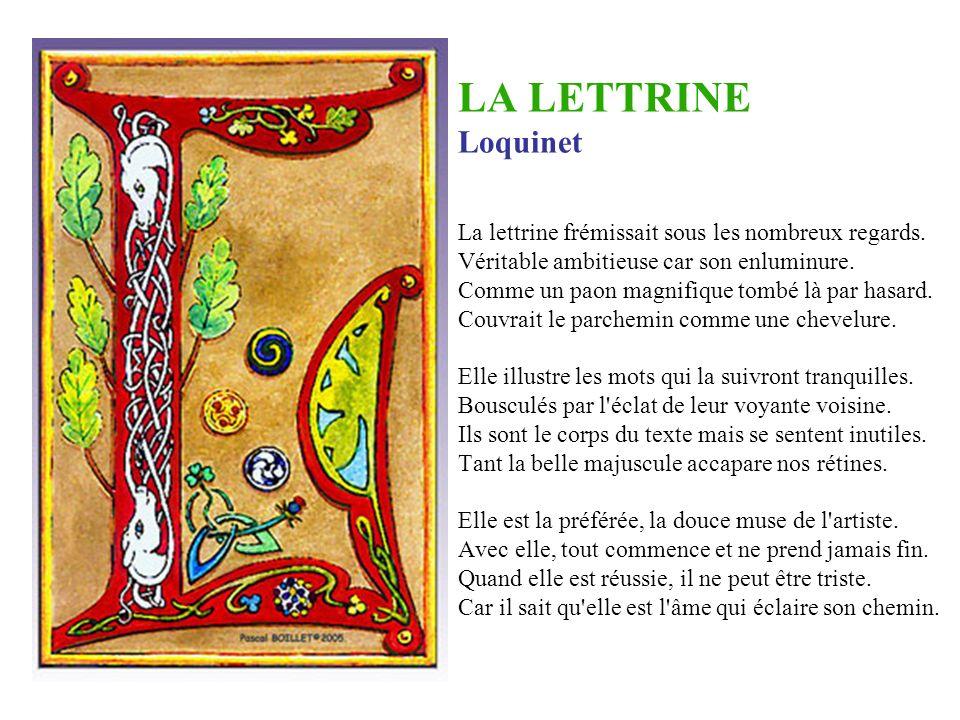 LA LETTRINE Loquinet La lettrine frémissait sous les nombreux regards