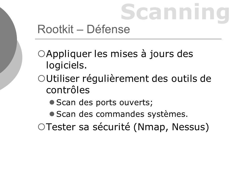 Rootkit – Défense Appliquer les mises à jours des logiciels.