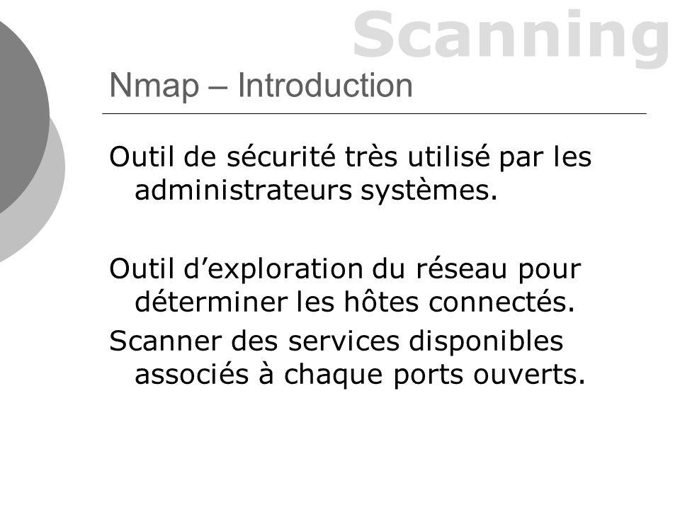 Nmap – Introduction Outil de sécurité très utilisé par les administrateurs systèmes.