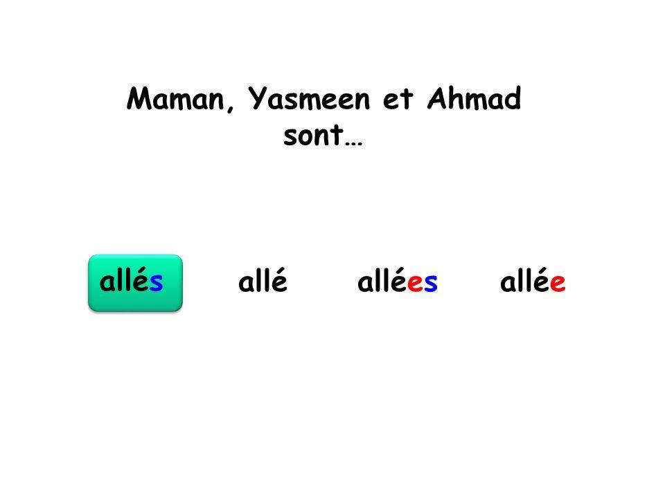 Maman, Yasmeen et Ahmad sont…