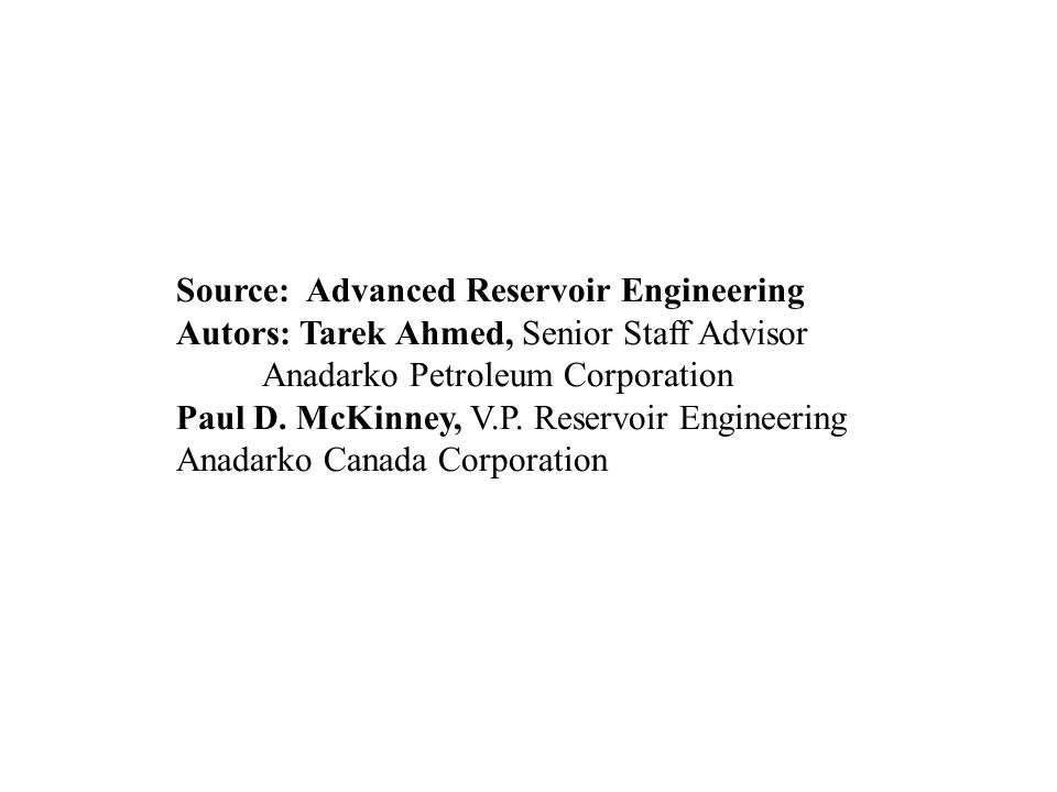 Source: Advanced Reservoir Engineering