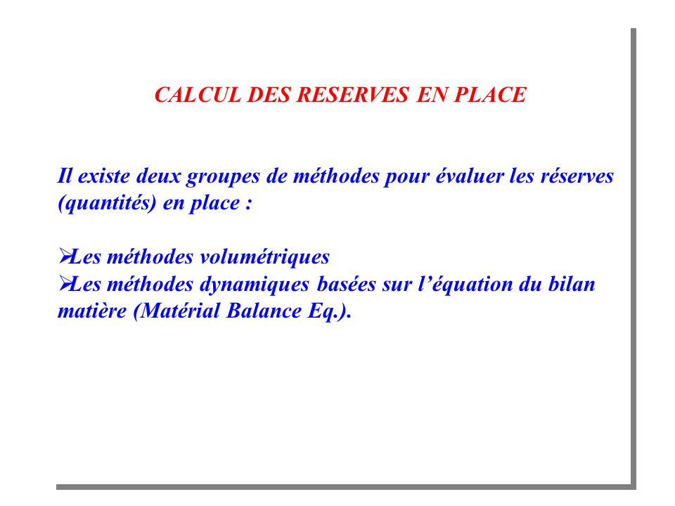 CALCUL DES RESERVES EN PLACE