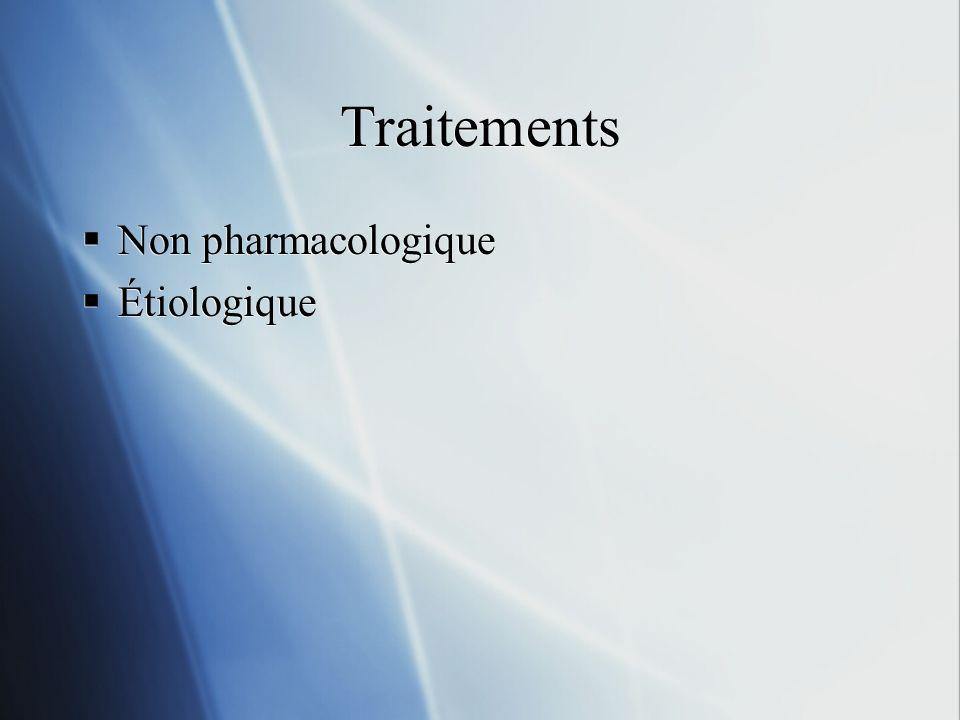 Traitements Non pharmacologique Étiologique
