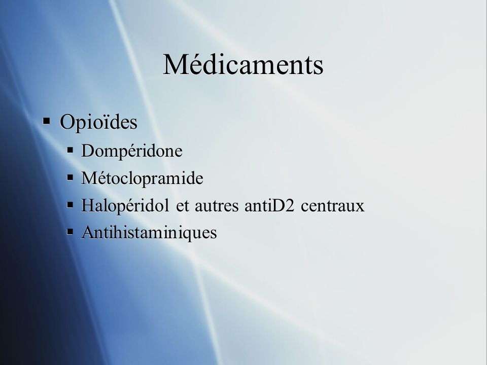 Médicaments Opioïdes Dompéridone Métoclopramide