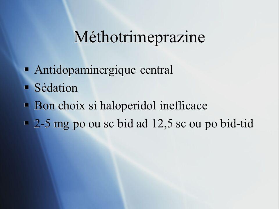 Méthotrimeprazine Antidopaminergique central Sédation