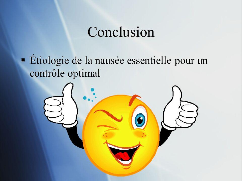 Conclusion Étiologie de la nausée essentielle pour un contrôle optimal