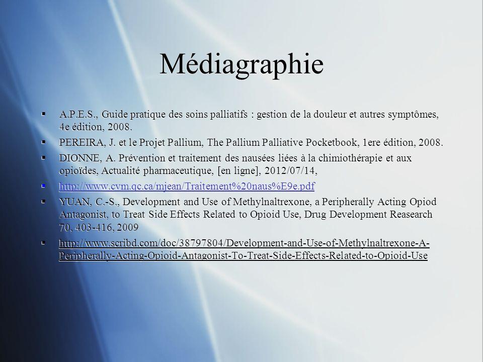 Médiagraphie A.P.E.S., Guide pratique des soins palliatifs : gestion de la douleur et autres symptômes, 4e édition, 2008.