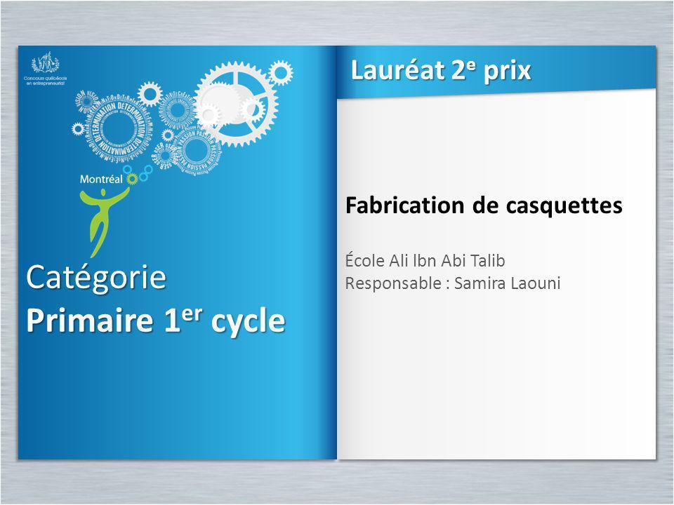 Catégorie Primaire 1er cycle Lauréat 2e prix Fabrication de casquettes