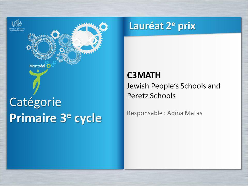 Catégorie Primaire 3e cycle Lauréat 2e prix C3MATH
