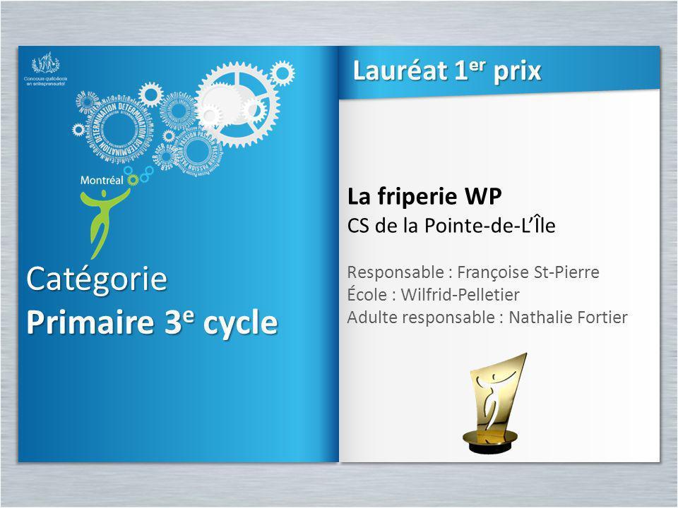 Catégorie Primaire 3e cycle Lauréat 1er prix La friperie WP