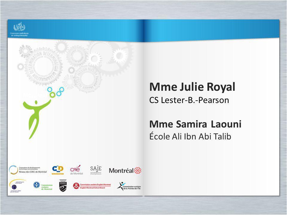 Mme Julie Royal Mme Samira Laouni CS Lester-B.-Pearson