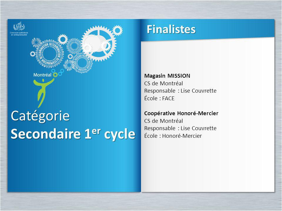 Catégorie Secondaire 1er cycle Finalistes Magasin MISSION