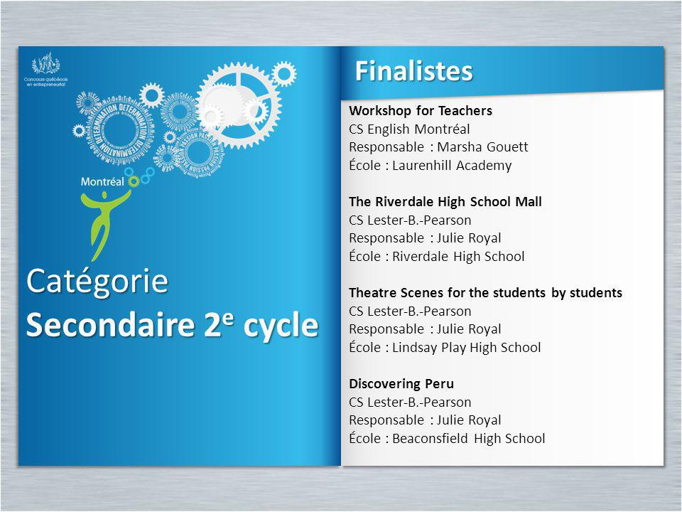 Catégorie Secondaire 2e cycle Finalistes Workshop for Teachers