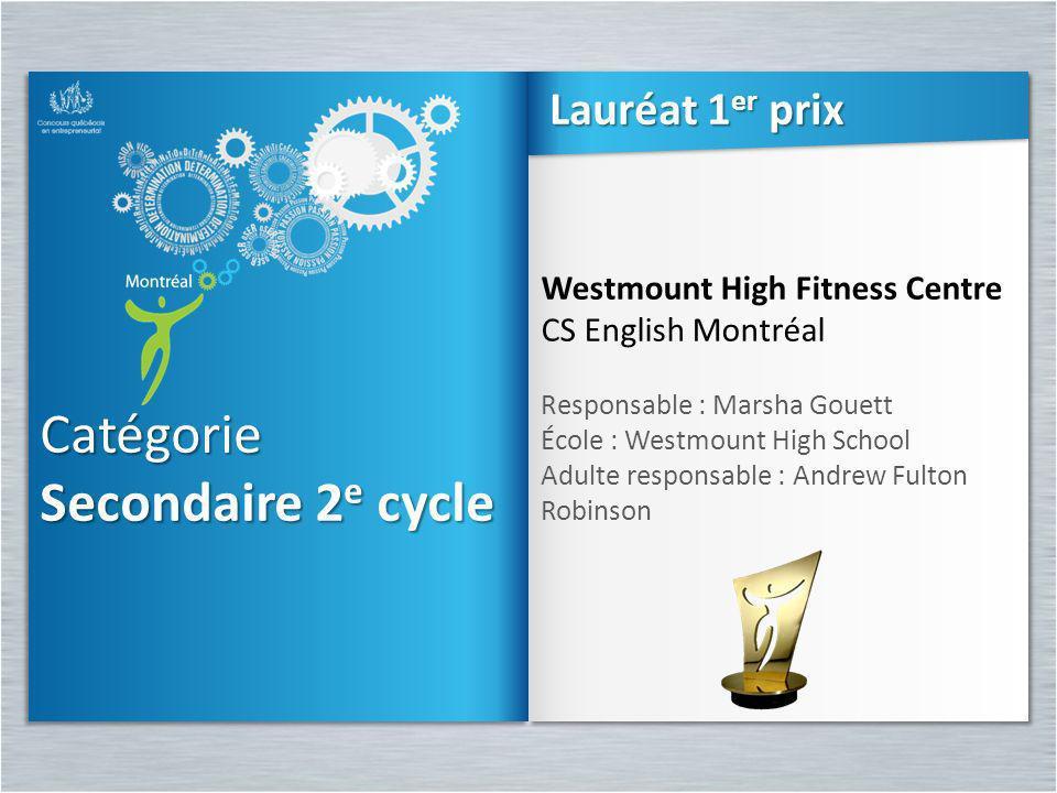 Catégorie Secondaire 2e cycle Lauréat 1er prix