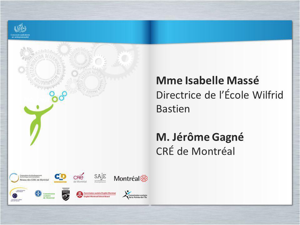 Mme Isabelle Massé M. Jérôme Gagné