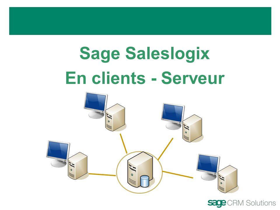 Sage Saleslogix En clients - Serveur
