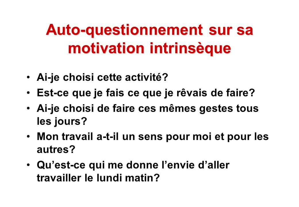 Auto-questionnement sur sa motivation intrinsèque