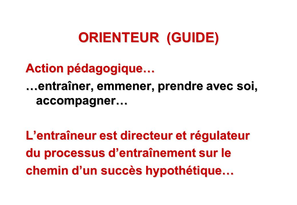 ORIENTEUR (GUIDE) Action pédagogique…