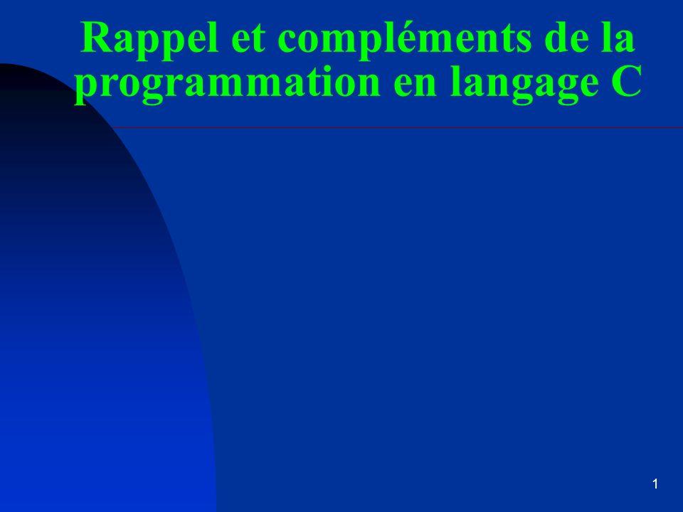Rappel et compléments de la programmation en langage C
