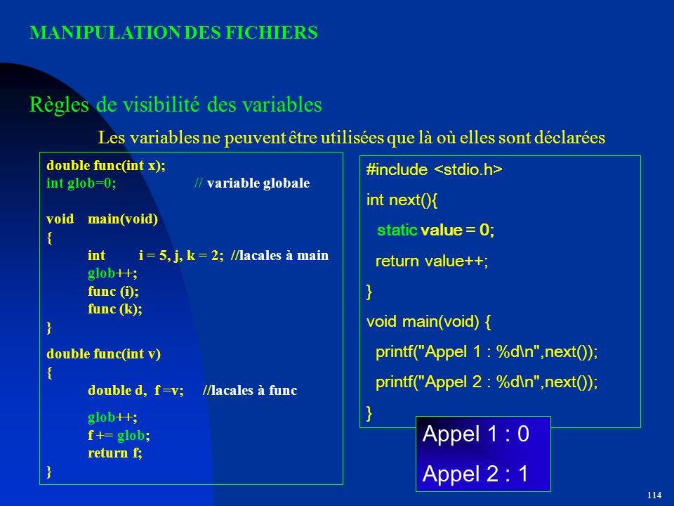 Les variables ne peuvent être utilisées que là où elles sont déclarées