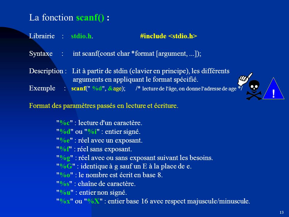 ! La fonction scanf() : Librairie : stdio.h. #include <stdio.h>