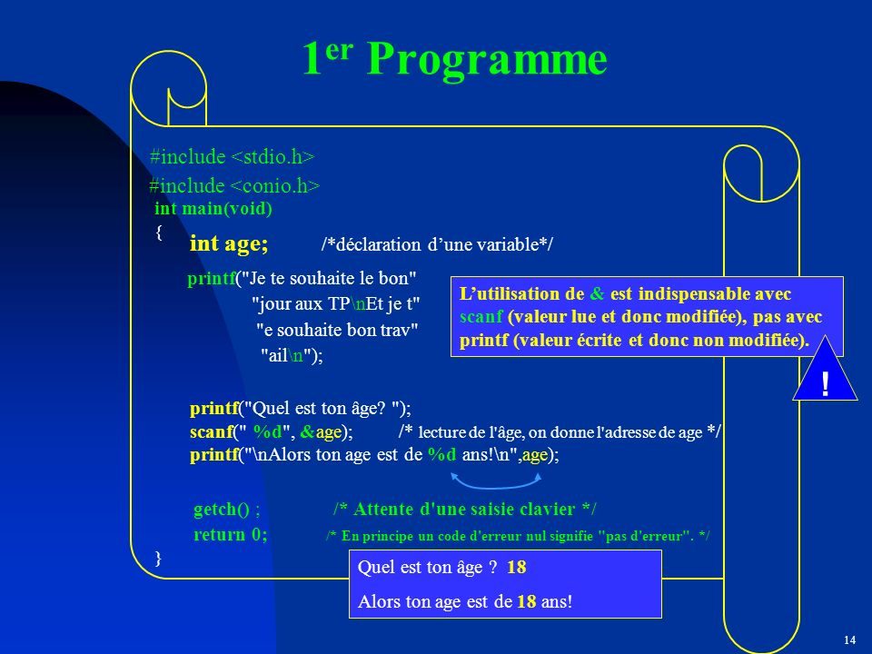 1er Programme ! int age; /*déclaration d'une variable*/