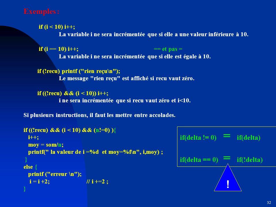 ! Exemples : if(delta != 0) = if(delta) if(delta == 0) = if(!delta)