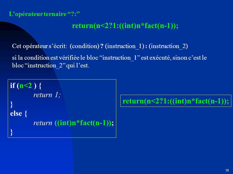 return(n<2 1:((int)n*fact(n-1));