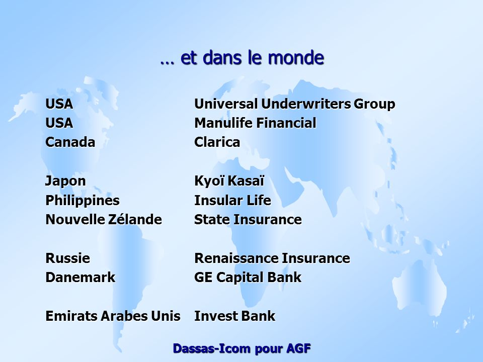 … et dans le monde USA Universal Underwriters Group