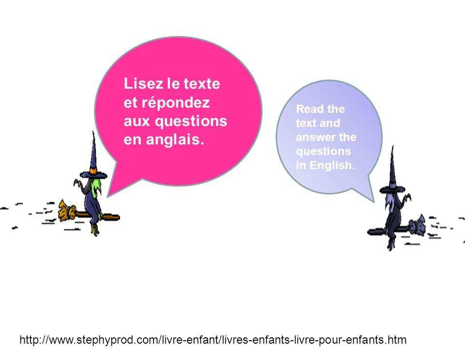 Lisez le texte et répondez aux questions en anglais.