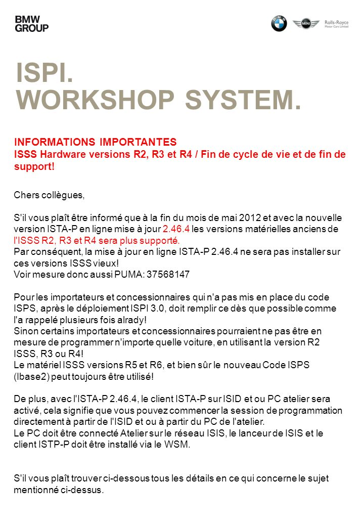 ISPI. Workshop system. INFORMATIONS IMPORTANTES ISSS Hardware versions R2, R3 et R4 / Fin de cycle de vie et de fin de support!
