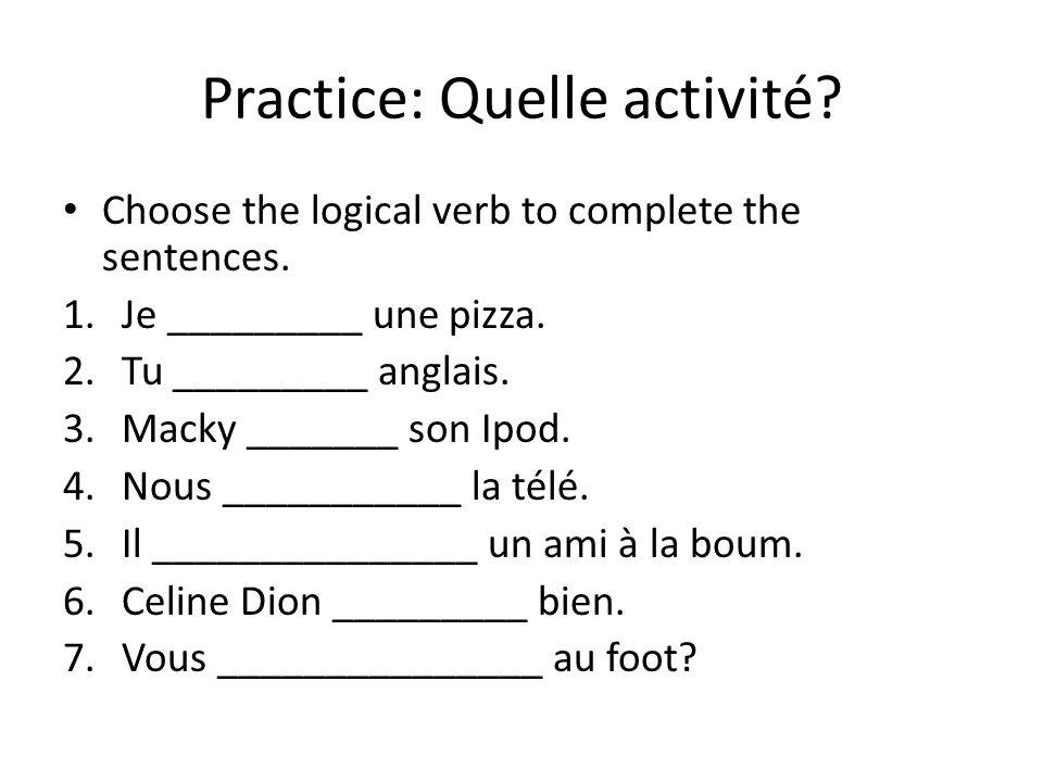 Practice: Quelle activité