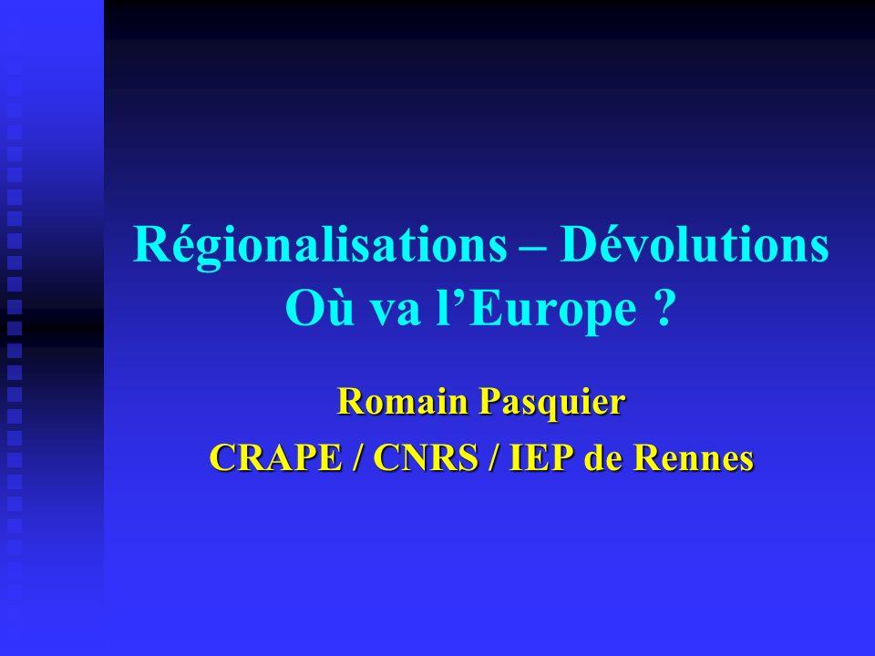 Régionalisations – Dévolutions Où va l'Europe