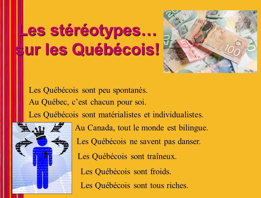 Les stéréotypes… sur les Québécois!