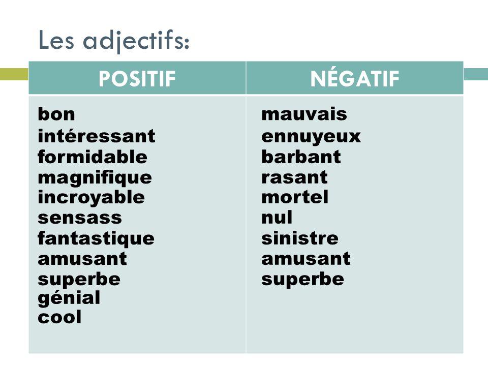 Les adjectifs: POSITIF NÉGATIF bon mauvais intéressant ennuyeux