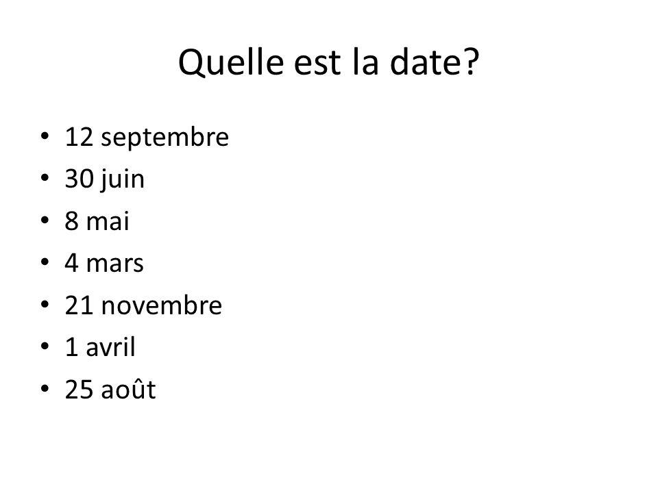 Quelle est la date 12 septembre 30 juin 8 mai 4 mars 21 novembre