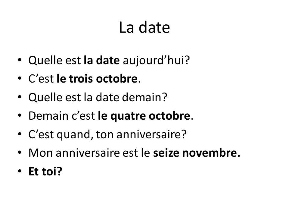 La date Quelle est la date aujourd'hui C'est le trois octobre.