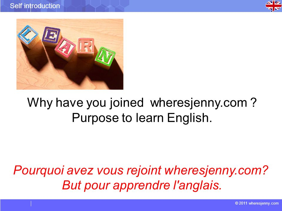 Why have you joined wheresjenny.com Purpose to learn English.