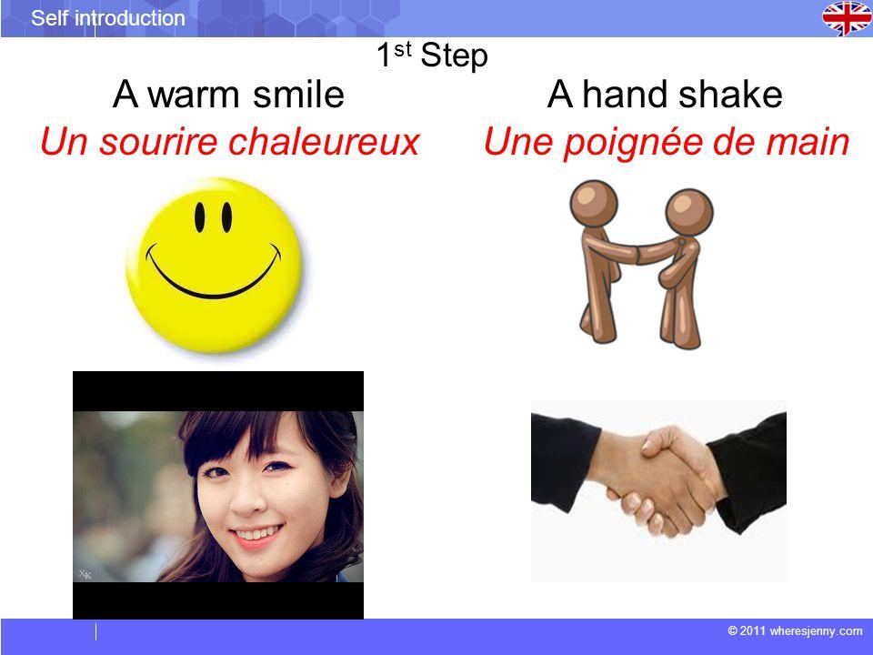 A warm smile Un sourire chaleureux A hand shake Une poignée de main