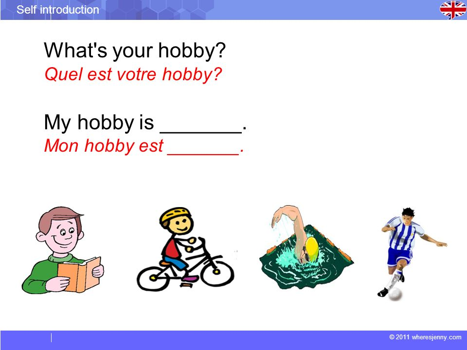 What s your hobby My hobby is _______. Quel est votre hobby